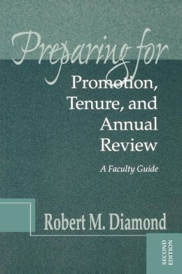 Preparing for Promotion, Tenure, and Annual Review: A Faculty Guide