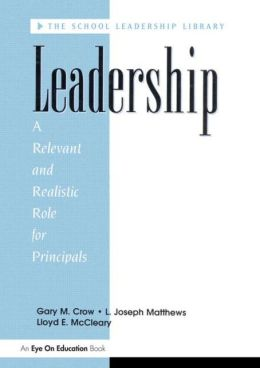 Leadership: A Relevant and Realistic Role for Principals