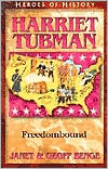 Heroes of History: Harriet Tubman: Freedombound