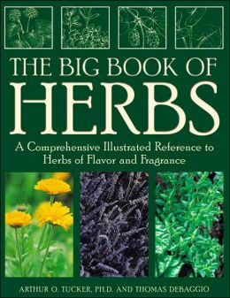 Herbs: A Comprehensive Illustrated Reference to Herbs of Flavor and Fragrance