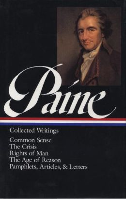 Thomas Paine: Collected Writings (Common Sense, The Crisis, Rights of Man, The Age of Reason, Pamphlets, Articles & Letters) (Library of America)