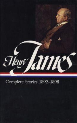 Henry James: Complete Stories 1892-1898, Volume 1