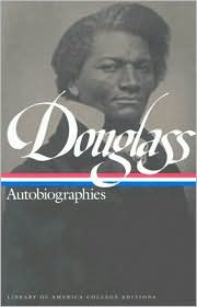 Frederick Douglass: Autobiographies (Library of America College Editions Series)