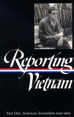 Reporting Vietnam: American Journalism 1959-1969 (Library of America)