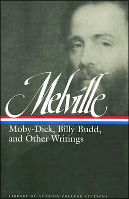 Moby-Dick, Billy Budd, and Other Writings (Library of America College Edition)