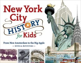 New York City History for Kids: From New Amsterdam to the Big Apple with 21 Activities