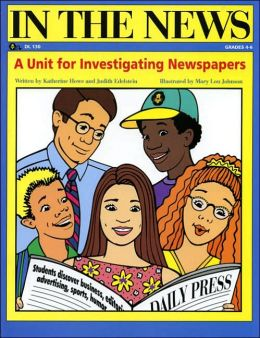 In the News: A Unit for Investigating Newspapers: Grades 4-6