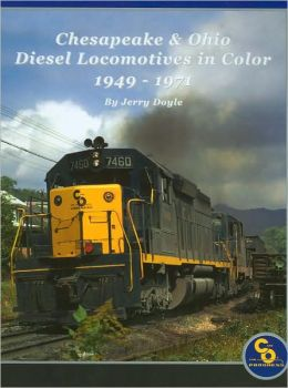 Chesapeake & Ohio Diesel Locomotives 1949-1972 in Color