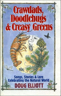 Crawdads, Doodlebugs and Creasy Greens: Songs, Stories and Lore Celebrating the Natural World