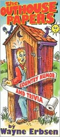 The Outhouse Papers: Country Humor and Trivia