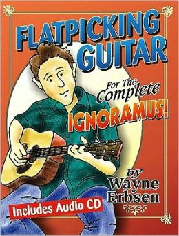 Flatpicking Guitar for the Complete Ignoramus!