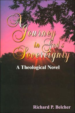 A Journey in God's Sovereignty: A Theological Novel (Journey Series)