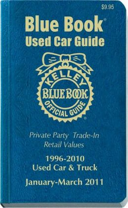 Kelley Blue Book Used Car Guide: Consumer Edition, January-March 2011