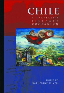 Chile: A Traveler's Literary Companion