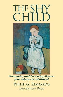 Shy Child: Overcoming and Preventing Shyness from Infancy to Adulthood