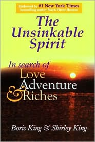 Unsinkable Spirit: In Search of Love, Adventure and Riches