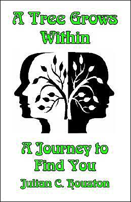 A Tree Grows within: A Journey to Find You - a Christian Plan for Life