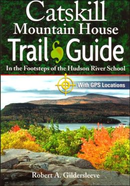 Catskill Mountain House Trail Guide: In the Footsteps of the Hudson River School