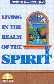 Living in the Realm of the Spirit