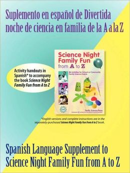 Spanish Supplement To Science Night Family Fun From A To Z