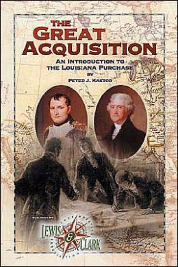 The Great Acquisition: An Introduction to the Louisiana Purchase