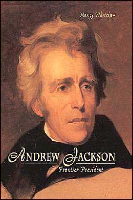 Andrew Jackson: Frontier President