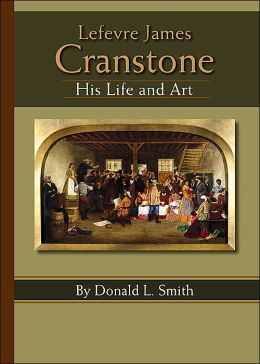 Lefevre James Cranstone: His Life and Art