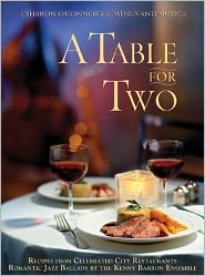 A Table for Two: Recipes from Celebrated City Restaurants; Romantic Jazz Ballads by the Kenny Barron Ensemble