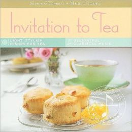 Invitation to Tea: (MusicCooks: Recipe Cards/Music CD), Light, Stylish Dishes for Tea, Delightful Classical Music