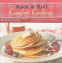 Rock and Roll Comfort Cooking: (MusicCooks: Recipe Cards/Music CD), Easy, Healthy, Fresh Home Cooking, Classic Rock and RollClassic Rock and Roll