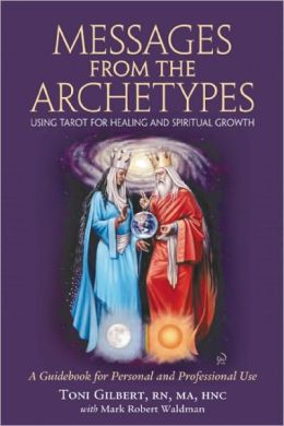 Messages from the Archetypes: Using Tarot for Healing and Spiritual Growth