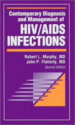 Contemporary Diagnosis and Management of HIV/AIDS Infections, 2nd Edition