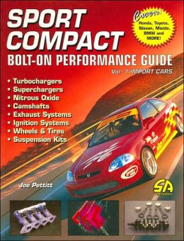 Sport Compact Bolt-on Performance Guide: Vol. 1: Import Cars