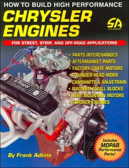 How to Build High Performance Chrysler Engines: For Street, Strip, and Off-Road Applications