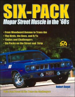 Six-Pack: Mopar Street Muscle in the 60's (Performance History Series)