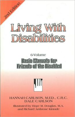 Living with Disabilities: Basic Manuals for Friends of the Disabled