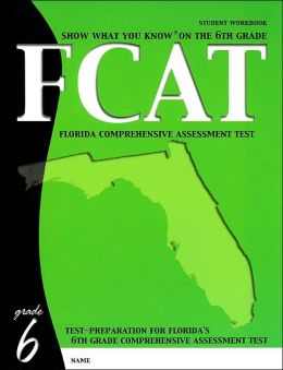 Show What You Know on the 6th Grade FCAT: Student Workbook
