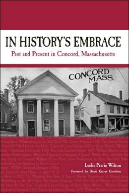 In History's Embrace: Past and Present in Concord, Massachusetts