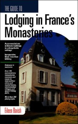 The Guide to Lodging in France's Monastaries