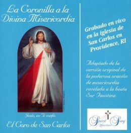 La Coronilla a la Divina Misericordia (The Chaplet of Divine Mercy)
