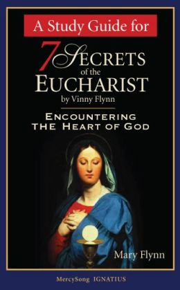 7 Secrets of the Eucharist-Study Guide