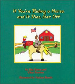 If You're Riding a Horse and It Dies, Get off: Grades K-8