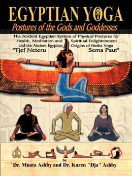 The Egyptian Yoga: Movements of the Gods and Goddesses