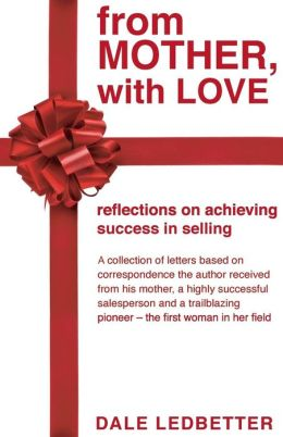 From Mother, with Love: Reflections on Achieving Sales Success