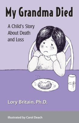 My Grandma Died: A Child's Story about Death and Loss