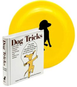 Dog Tricks: Eighty-Eight Challenging Activities for Your Dog from World-Class Trainers