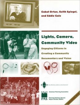 Lights, Camera, Community Video: Engaging Citizens in Creating a Community Documentary and Vision