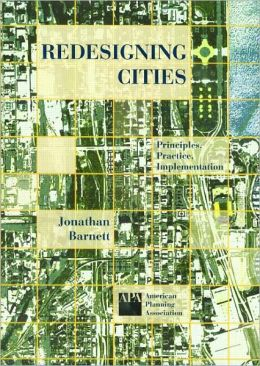Redesigning Cities: Principles, Practice, Implementation