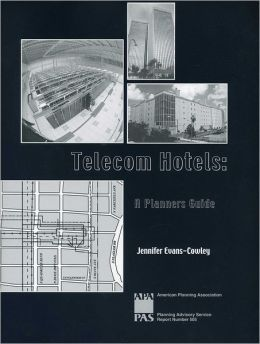 Telecom Hotels: A Planners Guide