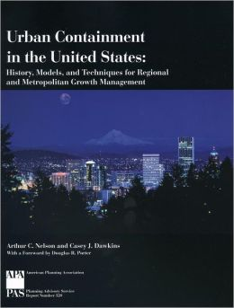 Urban Containment in the US: History, Models, & Techniques for Regional & Metropolitan Growth Management